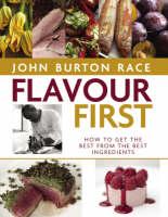 Flavour First by John Burton-Race, David Loftus
