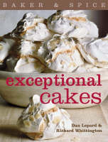 Exceptional Cakes Baker & Spice by Dan Lepard, Richard Whittington