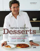 James Martin - Desserts by James Martin, Peter Cassidy