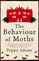 Cover for The Behaviour of Moths by Poppy Adams