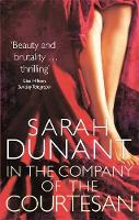Cover for In the Company of the Courtesan by Sarah Dunant