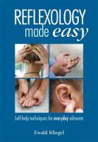 Reflexology Made Easy Self-help techniques for everyday ailments by Ewald Kliegel