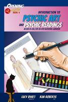 Introduction to Psychic Art and Card Readings An Easy-to-Use, Step-by-Step Illustrated Guidebook by Kim Roberts, Lucy Byatt