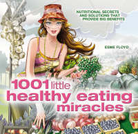 1001 Little Healthy Eating Miracles by Esme Floyd