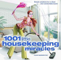 1001 Little Housekeeping Miracles by Fleur Barrington