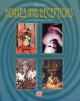 Hoaxes & Deceptions (part of the Curious & Unusual Facts Series) by the editors of Time-Life Books