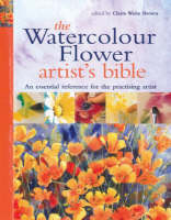 The Watercolour Flower Artist's Bible by Hazel Harrison