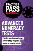 Practise & Pass Professional: Advanced Numeracy Tests by Ceri Roderick