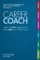 Career Coach How to plan your career and land your perfect job by Corinne Mills