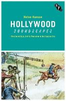 Hollywood Soundscapes Film Sound Style, Craft and Production in the Classical Era by Helen Hanson