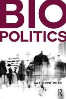 Biopolitics by Catherine Mills