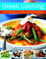 Greek Cooking The Classic Recipes of Greece Made Simple - 70 Authentic Traditional Dishes from the Heart of the Mediterranean Shown Step-by-step in 280 Glorious Photographs by Jan Cutler, Rena Salaman