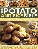 The Potato and Rice Bible Over 350 Delicious, Easy-to-Make Recipes for Two All-Time Staple Foods, from Soups to Bakes, Shown Step by Step in 1500 Glorious Photographs by Alex Barker, Sally Mansfield, Christine Ingram