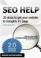 SEO Help 20 Steps to Get Your Website to Google's #1 Page by David Amerland