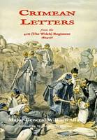 Crimean Letters from the 41st (the Welch) Regiment, 1854 - 56 by Major-General William Allan