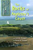 The Rocks of Anglesey's Coast by Jack E. Treagus, Susan H. Treagus