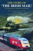 The Story of the Irish Mail by William Beynon Davies