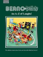 Beano & The Dandy An A-Z of Laughs! The Ultimate Masterclass from your Favourite Hilarious Heroes! by Parragon Books Ltd