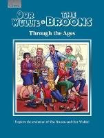 Oor Wullie & The Broons Through the Ages Explore the Evolution of The Broons and Oor Wullie! by Parragon Books Ltd