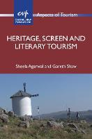 Heritage, Screen and Literary Tourism by Sheela (University of Plymouth) Agarwal, Professor Gareth Shaw