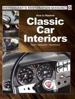 How to Restore Classic Car Interiors Repair, Restoration, Maintenance by