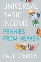 Universal Basic Income Pennies from Heaven by Paul O'Brien