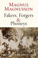 Fakers, Forgers and Phoneys Famous Scams and Scamps by Magnus Magnusson
