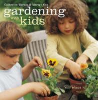 Gardening with Kids by Martyn Cox, Catherine Woram