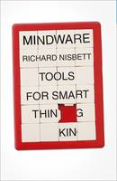 Mindware Tools for Smart Thinking by Richard Nisbett