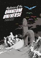 Mysteries of the Quantum Universe by Thibault Damour, Mathieu Burniat