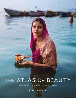 The Atlas of Beauty Women of the World in 500 Portraits by Mihaela Noroc