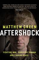 Aftershock The Untold Story of Surviving Peace by Matthew Green