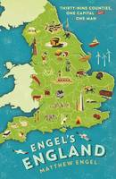 Cover for Engel's England Thirty-Nine Counties, One Capital and One Man by Matthew Engel