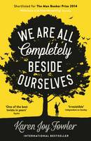 Cover for We are All Completely Beside Ourselves by Karen Joy Fowler
