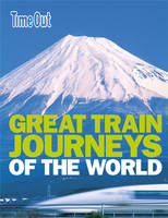 Great Train Journeys of the World by Time Out Guides Ltd