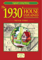 The 1930s House Explained by Trevor Yorke