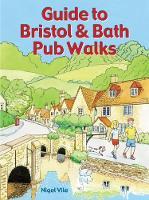 Guide to Bristol & Bath Pub Walks by Nigel Vile