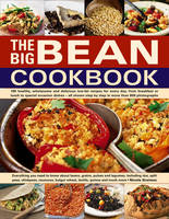 The Big Bean Cookbook Everything You Need to Know About Beans, Grains, Pulses and Legumes, Including Rice, Split Peas, Chickpeas, Couscous, Bulgur Wheat, Lentils, Quinoa and Much More by Nicola Graimes