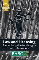Law and Licensing A Concise Guide for Shotgun and Rifle Owners by Bill Harriman