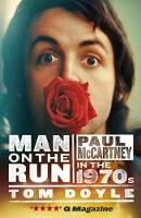 Cover for Man on the Run Paul McCartney in the 1970s by Tom Doyle