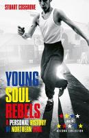 Young Soul Rebels A Personal History of Northern Soul by Stuart Cosgrove