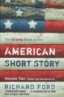 The Granta Book of the American Short Story by Richard Ford
