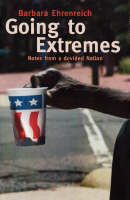 Going to Extremes Notes from a Divided Nation by Barbara Ehrenreich