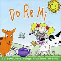 Do Re Mi - 25 Favourite Songs Kids Love to Sing by