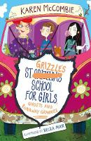 St Grizzles School for Girls, Ghosts and Runaway Grannies by Karen McCombie
