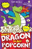 There's a Dragon in My Popcorn! by Tom Nicoll