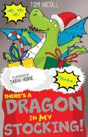 There's a Dragon in my Stocking! by Tom Nicoll