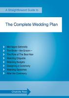 The Complete Wedding Plan by Charlotte Rees