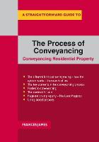 A Straightforward Guide To The Process Of Conveyancing by Frances James