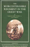 Worcestershire Regiment in the Great War by H. FitzM Stacke